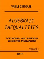 algebraic_inequalities_-_polynomial_and_rational_symmetric_inequalities_volume_1